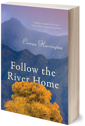 Follow the River Home by Corran Harrington